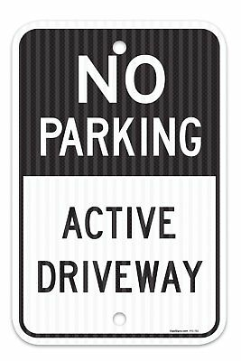 """No Parking Active Driveway Sign, Federal 12"""" X 18"""" 3M Prismatic Engineer Grade R"""