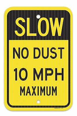 "Slow - No Dust 10 MPH Maximum Sign, Federal 12""x18"" 3M Prismatic Engineer Grade"