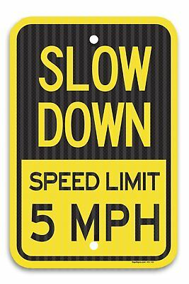 """Slow Down Speed Limit 5 MPH Sign, Federal 12"""" X 18"""" 3M Prismatic Engineer Grade"""