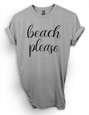 Beach Please T-Shirt, Vacation, Sun, Sand, Margarita, Hawaii, Cruising Tee