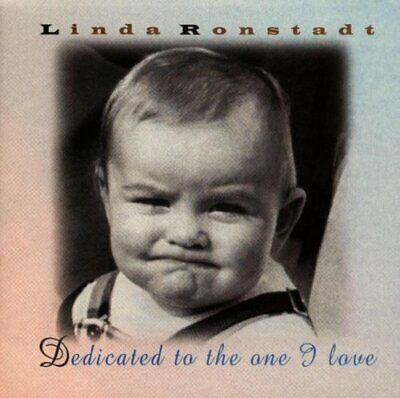 Ronstadt, Linda : Dedicated to the One I Love CD