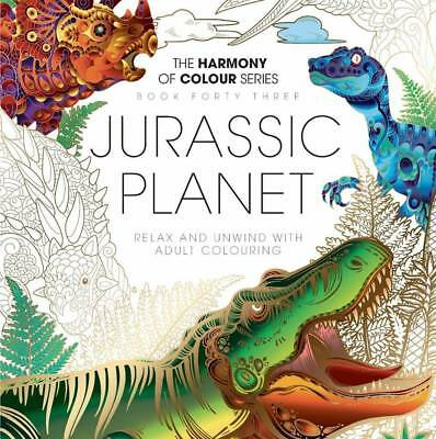 Harmony of Colour Book 43 - JURASSIC PLANET - Adult Colouring 36 Designs - NEW