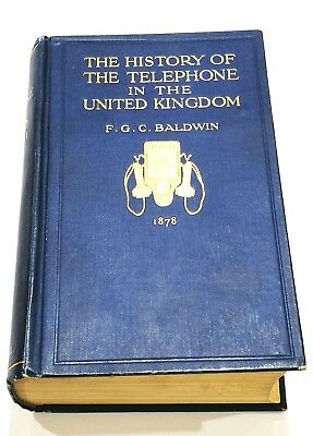 The History of the Telephone in the United Kingdom ~ Baldwin ~ RARE ~ Old Book