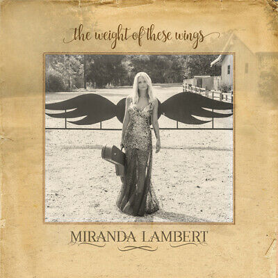 Miranda Lambert : The Weight of These Wings CD (2016)