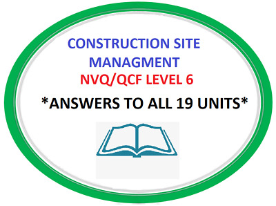 NVQ Diploma LEVEL 6 Construction Site Management ALL ANSWERS **QUICK DISPATCH **