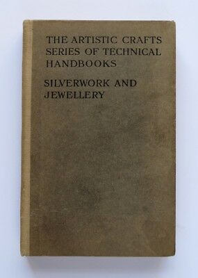 1903 Silverwork and Jewellery : Textbook for Students and Workers in Metal