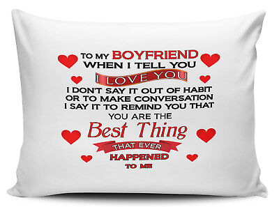 To My Boyfriend When I Tell You I Love You. Novelty Pillow Case