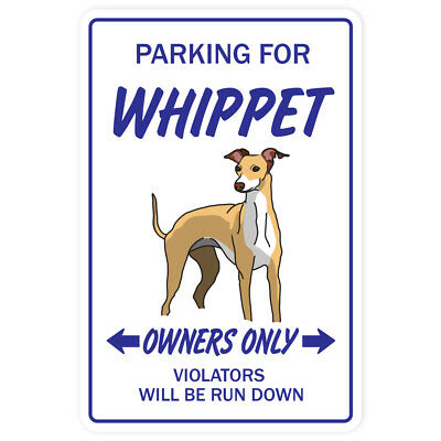 WHIPPET Sign dog pet parking signs hound boarding kennel breeder 12""