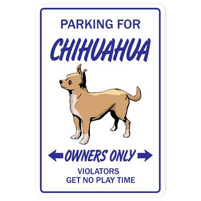 """CHIHUAHUA Sign dog pet parking signs toy puppy vet breeder