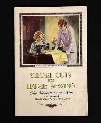 """Singer Sewing Machine """"Short Cuts to Home Sewing"""" Booklet 1928 USA Modern Way"""