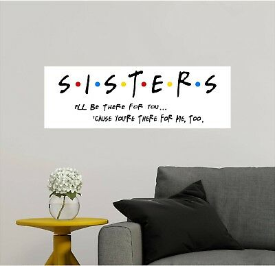 Sisters Quote Wall Decal Sticker Friends TV Show Sister Gift Wall Art - WHITE