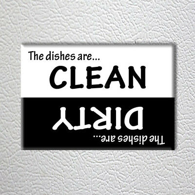 Dishes Are... Clean / Dirty Dishwasher (NEW High Quality FRIDGE MAGNET)