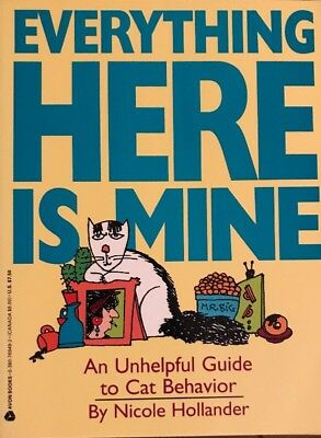 EVERYTHING HERE IS MINE An Unhelpful Guide to CAT Behavior