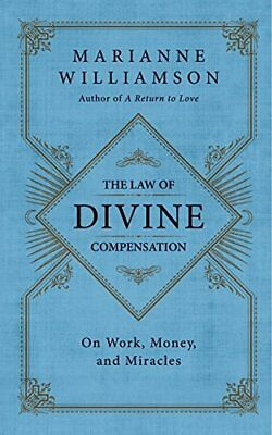The Law of Divine Compensation On Work, Money, and Miracles