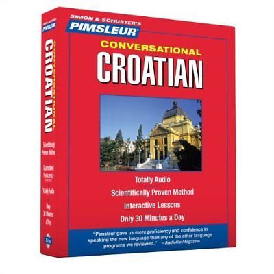 Croatian, Conversational Learn to Speak and Understand Croatian with Pimsleur L