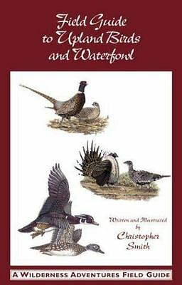 Field Guide to Upland Birds and Waterfowl (A Wilderness Adventures Field Guide),
