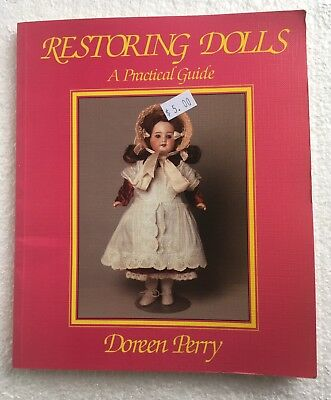 Restoring Dolls : A Practical Guide by Doreen Perry