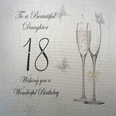 To A Beautiful Daughter 18 Handmade Large 18th Birthday Card Coupe Glass By Whit