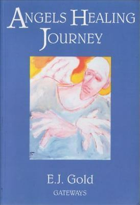 Angels Healing Journey by E. J. Gold (1997, Paperback)