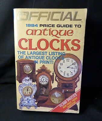 1984 PB Book THE OFFICIAL PRICE GUIDE TO ANTIQUE CLOCKS, 2nd ED. by ROY EHRHARDT