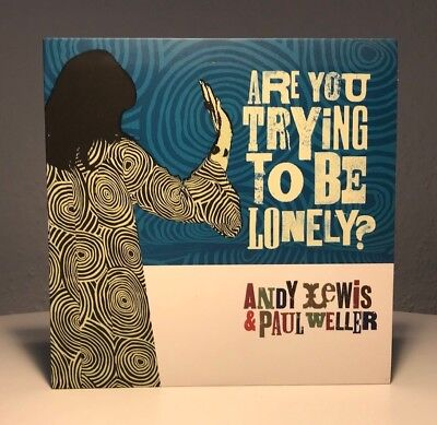 Andy Lewis & Paul Weller - Are you trying to be lonely? / Limited Numbered Singl