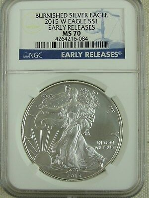 2015 W Early Release Burnished American Silver Eagle * NGC Graded MS70 *