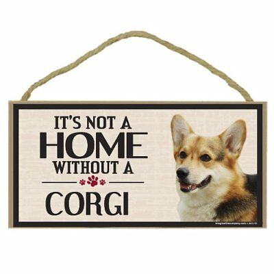 It's Not A Home Without A CORGI - Wooden Sign - Dog Lovers