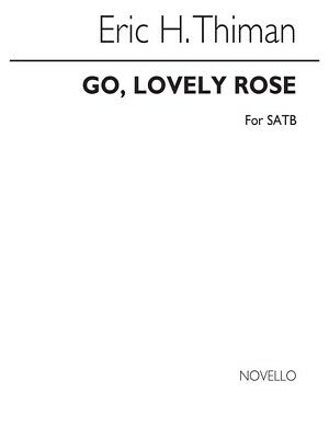 Thiman Go Lovely Rose SATB SATB Vocal Voice Choral Present Gift SHEET MUSIC BOOK