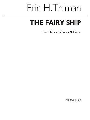 Thiman: The Fairy Ship for Unison Voices and Piano Unison Voice SHEET MUSIC BOOK