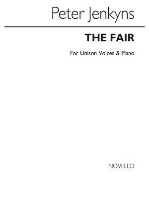 Jenkyns: The Fair for Unison Voices and Piano Unison Voice SHEET MUSIC BOOK
