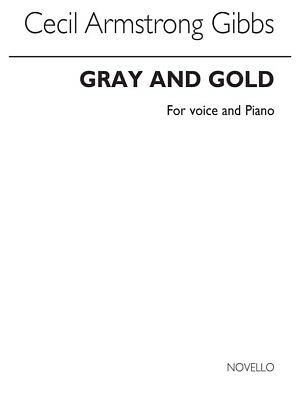 Armstrong Gibbs Gray And Gold Voice Piano Voice Vocals Choral SHEET MUSIC BOOK