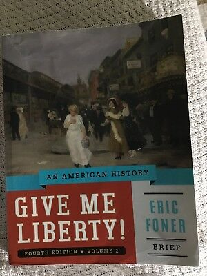 Give me liberty an american history by eric foner 5th volume 2 give me liberty an american history 4th edition vol 2 by eric foner fandeluxe Image collections