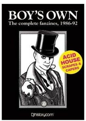 Boy's Own, the Complete Fanzines 1986-92: Acid House Scrapes and Capers
