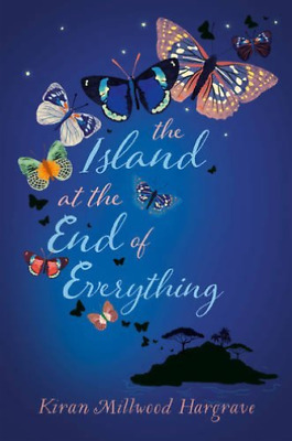 Millwood Hargrave, Kiran-Island At The End Of Everything BOOK NEUF