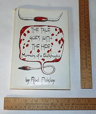 THE TALE GOES WITH THE HIDE - Memoirs of a Bullshooter - by Rod Paisley - hb
