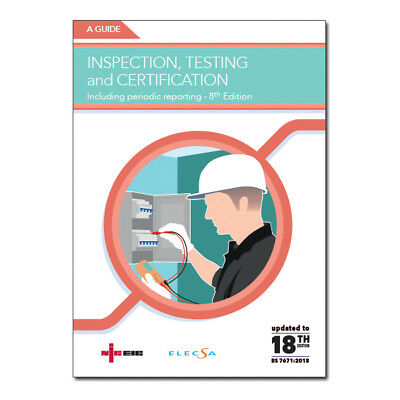 Testing, Inspection & Certification Guid (Covers 18th edition regs)