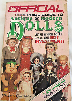 The Official Price Guide to Antique and Modern Dolls 1985 by House Of... 608