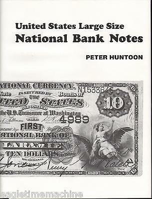 US Large Size National Bank Notes by Peter Huntoon Pub SPMC Illustrated NEW Book