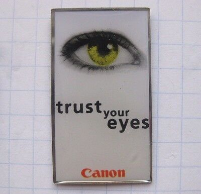 CANON / TRUST YOUR EYES .................. Pin (105a)