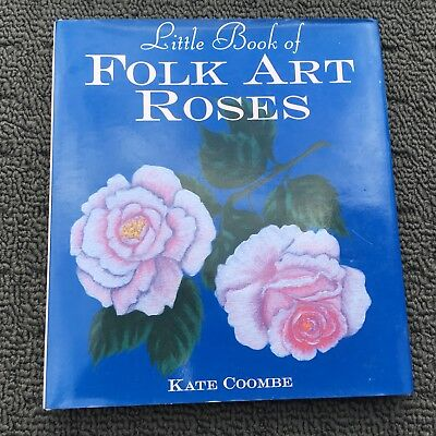 LITTLE BOOK OF FOLK ART ROSES Craft Painting Technique Book (2000) Hardcover