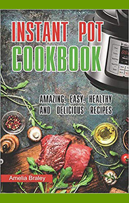 Instant Pot Cookbook - Healthy and Delicious Recipes FAST Delivery[PDF/Eb00K]