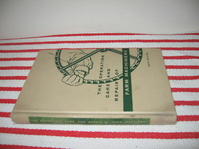 The Operation Care & Repair of Farm Machinery 28th Edition Hard Cover Deere 1957