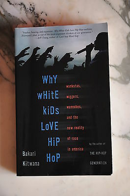 Why White Kids Love Hip Hop  Bakari Kitwana