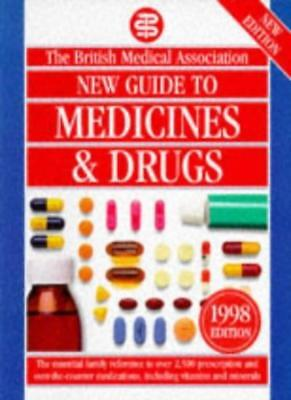 Bma New Guide to Medicines & Drugs Hb (Bma Family Doctor) By JOHN HENRY