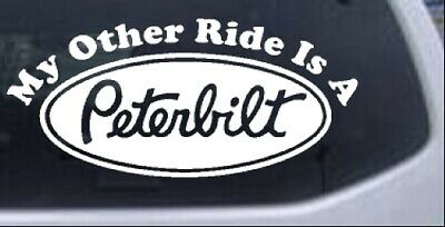 My Other Ride Is A Peterbilt Car or Truck Window Laptop Decal Sticker 6X2.8