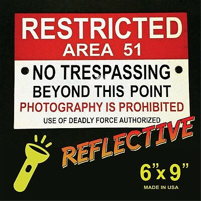 AREA 51 - Reflective Warning Sign - Deadly Force Authorized - Groom Lake UFO