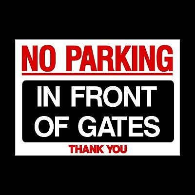 No Parking In front of Gates - Plastic Sign, Sticker - A5, A4 - (MISC87)