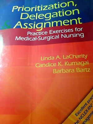 Prioritization, Delegation, and Assignment : Practice Exercises for the NCLEX...
