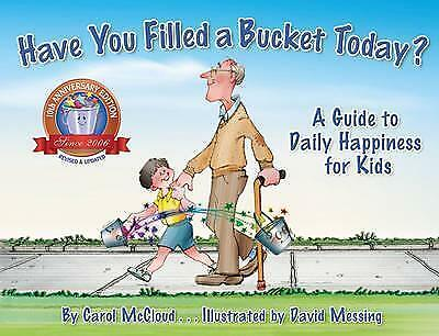 Have You Filled A Bucket Today?: A Guide to Happiness by Carol McCloud | NEW AU