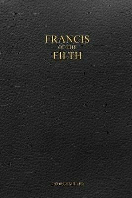 Francis of the Filth by George Miller Book | NEW AU